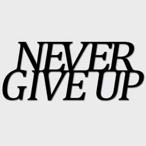 Napis na ścianę NEVER GIVE UP