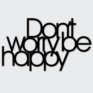 Napis na ścianę DON`T WORRY BE HAPPY